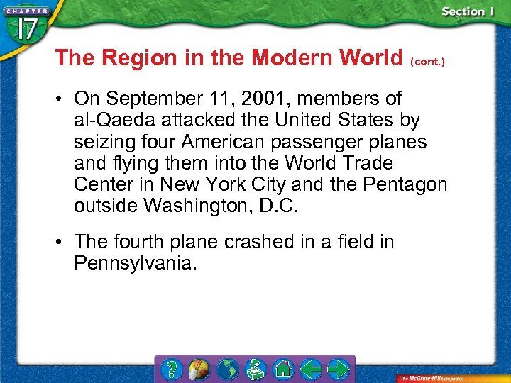 The Region in the Modern World (cont. ) • On September 11, 2001, members