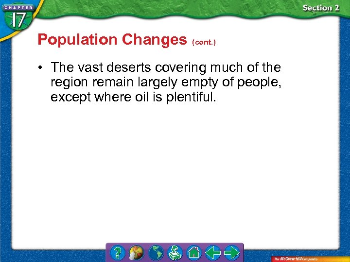 Population Changes (cont. ) • The vast deserts covering much of the region remain