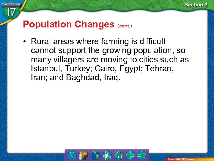 Population Changes (cont. ) • Rural areas where farming is difficult cannot support the