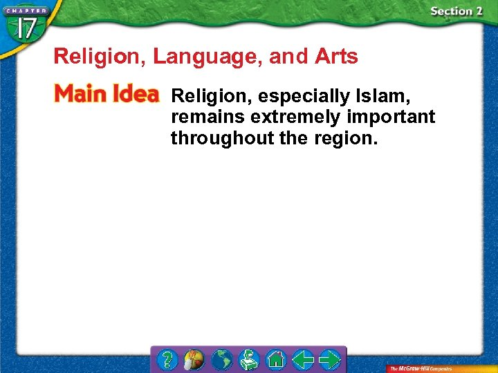Religion, Language, and Arts Religion, especially Islam, remains extremely important throughout the region.