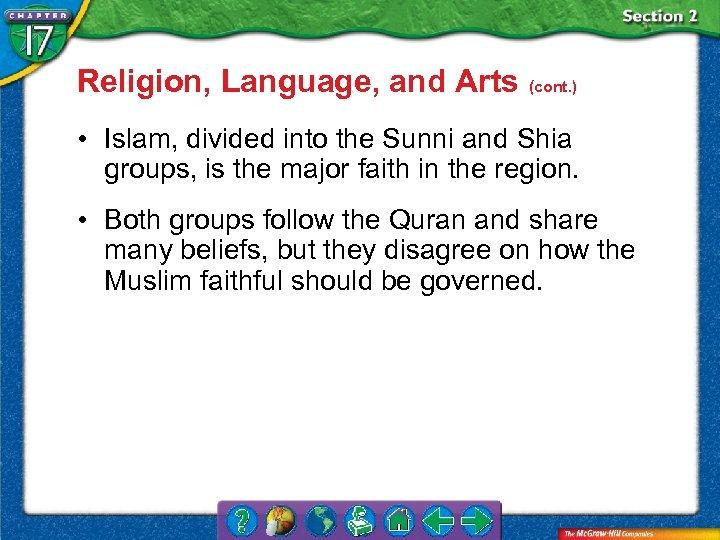 Religion, Language, and Arts (cont. ) • Islam, divided into the Sunni and Shia