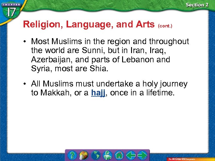 Religion, Language, and Arts (cont. ) • Most Muslims in the region and throughout