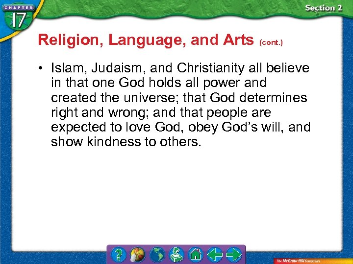 Religion, Language, and Arts (cont. ) • Islam, Judaism, and Christianity all believe in