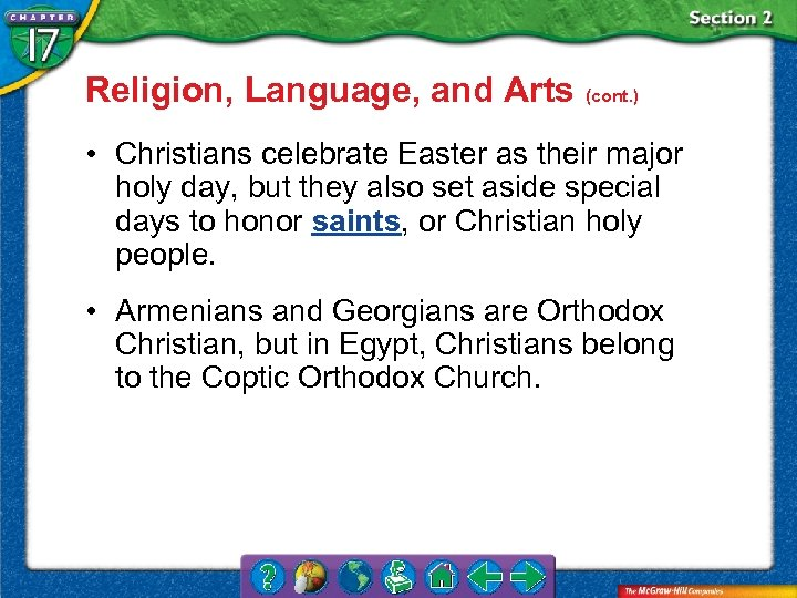 Religion, Language, and Arts (cont. ) • Christians celebrate Easter as their major holy