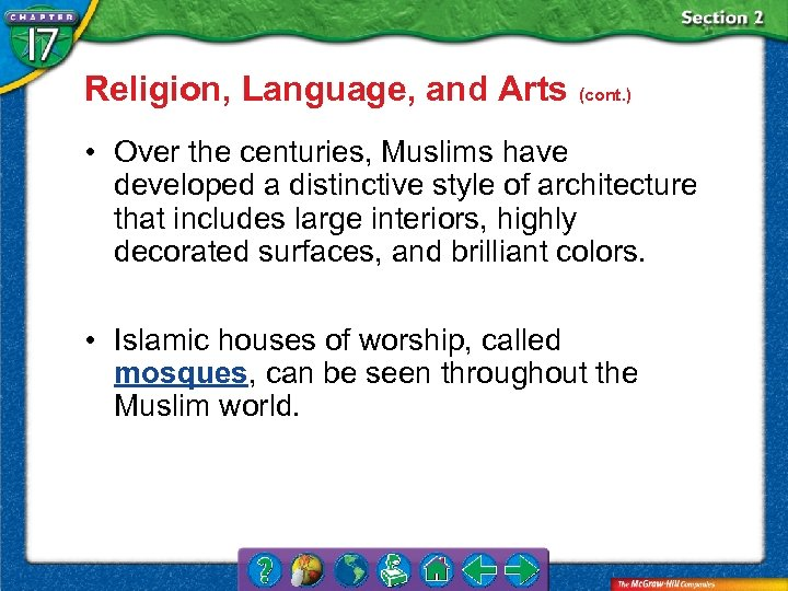 Religion, Language, and Arts (cont. ) • Over the centuries, Muslims have developed a