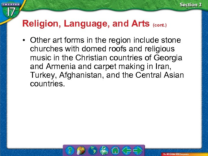Religion, Language, and Arts (cont. ) • Other art forms in the region include
