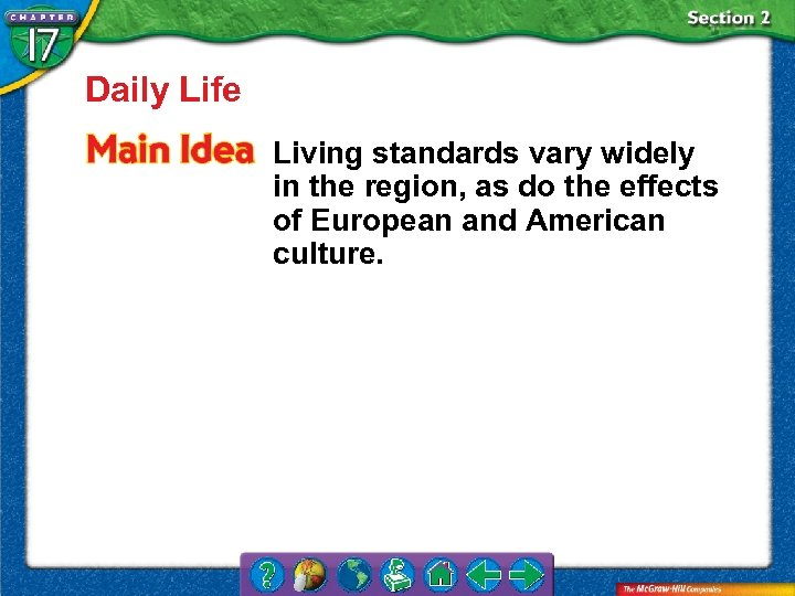 Daily Life Living standards vary widely in the region, as do the effects of