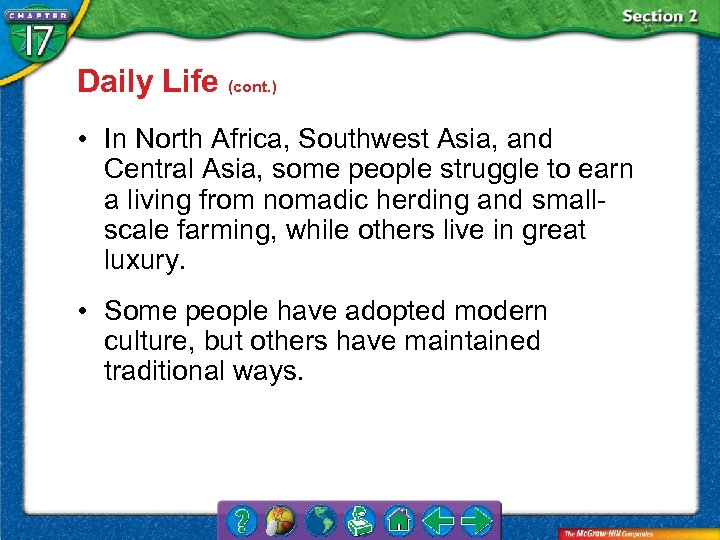 Daily Life (cont. ) • In North Africa, Southwest Asia, and Central Asia, some