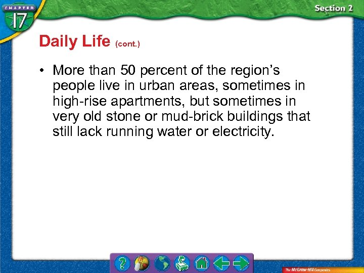 Daily Life (cont. ) • More than 50 percent of the region's people live