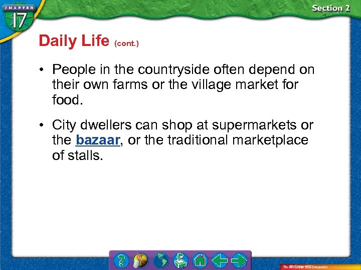 Daily Life (cont. ) • People in the countryside often depend on their own
