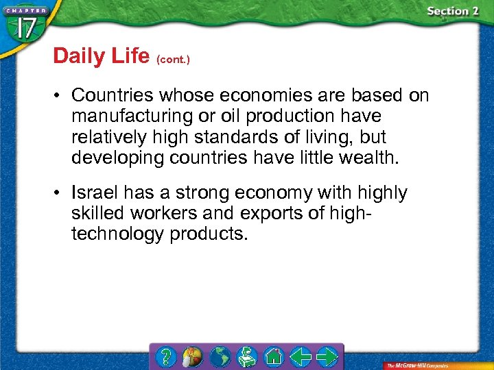 Daily Life (cont. ) • Countries whose economies are based on manufacturing or oil