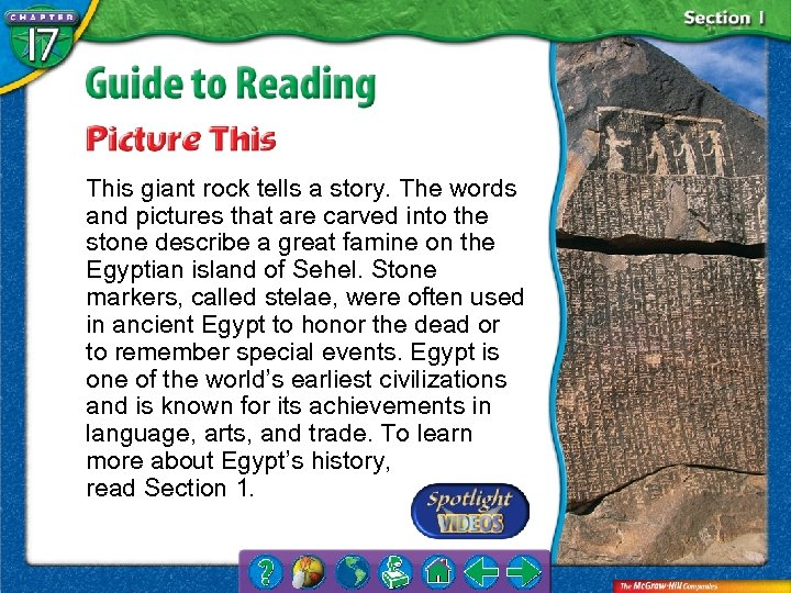 This giant rock tells a story. The words and pictures that are carved into