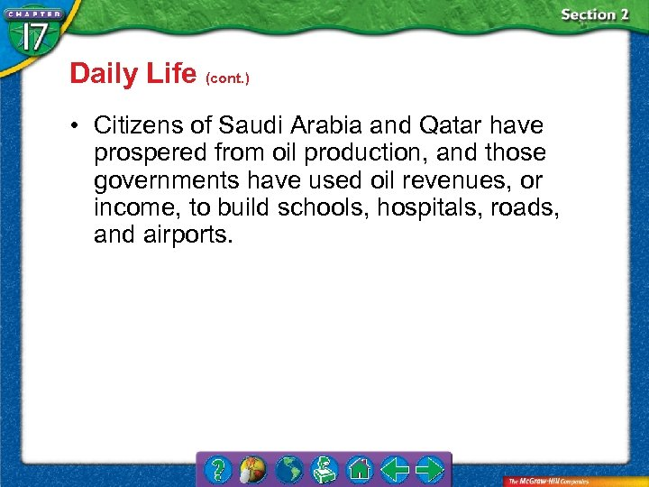 Daily Life (cont. ) • Citizens of Saudi Arabia and Qatar have prospered from