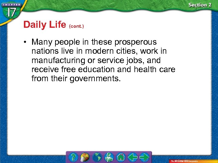 Daily Life (cont. ) • Many people in these prosperous nations live in modern