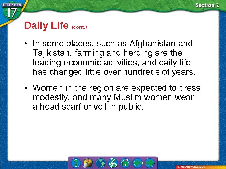 Daily Life (cont. ) • In some places, such as Afghanistan and Tajikistan, farming