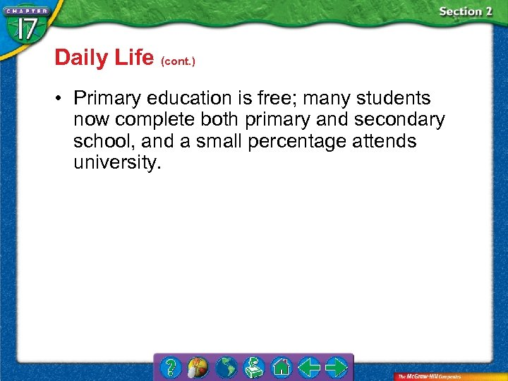 Daily Life (cont. ) • Primary education is free; many students now complete both