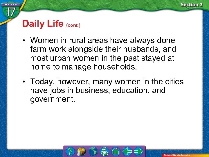 Daily Life (cont. ) • Women in rural areas have always done farm work
