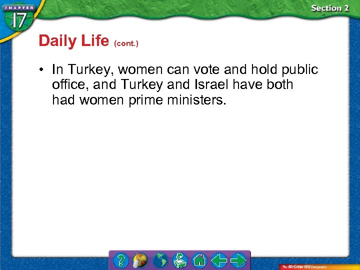 Daily Life (cont. ) • In Turkey, women can vote and hold public office,