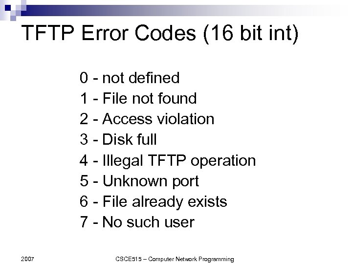 TFTP Error Codes (16 bit int) 0 - not defined 1 - File not