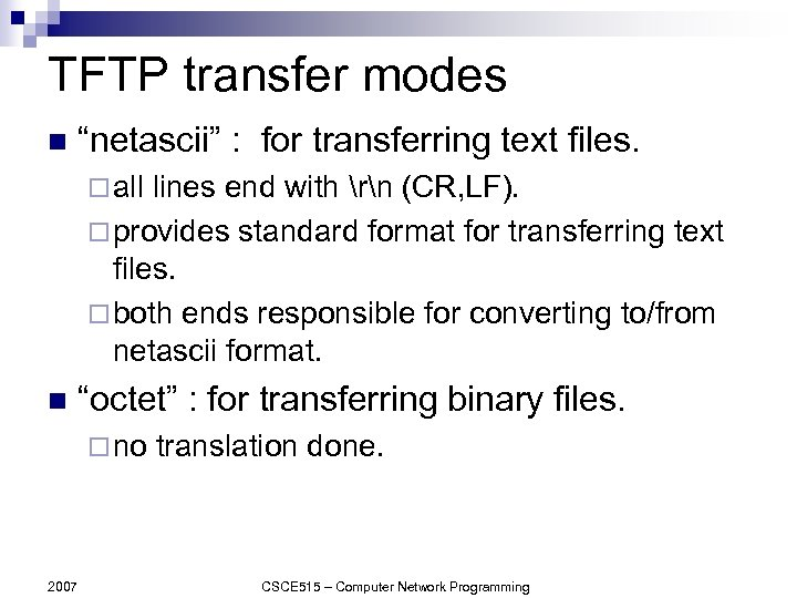 """TFTP transfer modes n """"netascii"""" : for transferring text files. ¨ all lines end"""