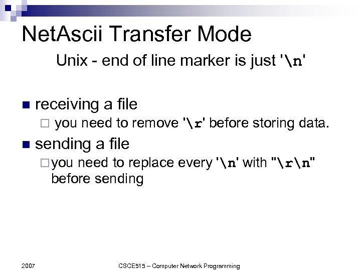 Net. Ascii Transfer Mode Unix - end of line marker is just 'n' n
