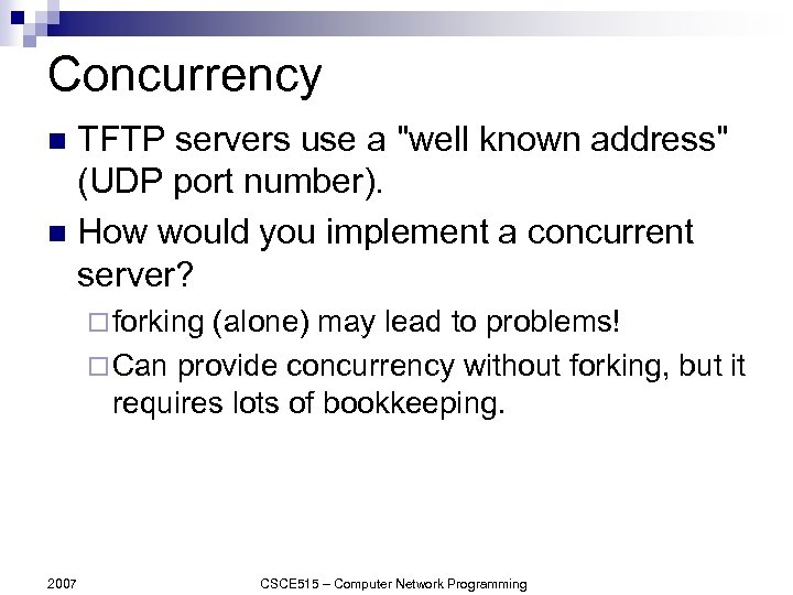 Concurrency TFTP servers use a