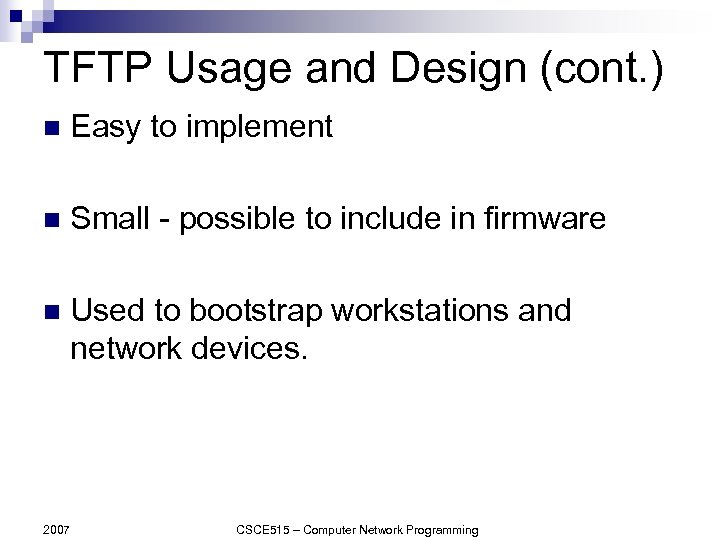 TFTP Usage and Design (cont. ) n Easy to implement n Small - possible