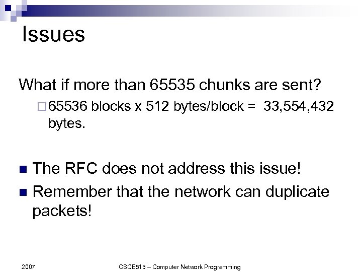 Issues What if more than 65535 chunks are sent? ¨ 65536 blocks x 512