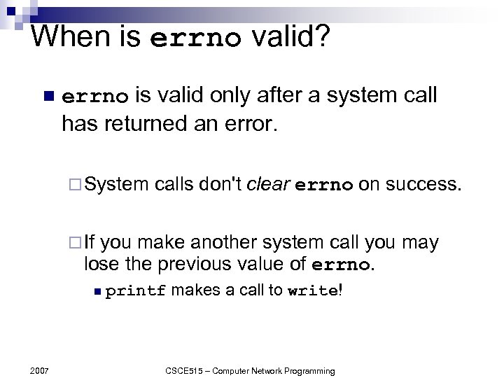 When is errno valid? n errno is valid only after a system call has