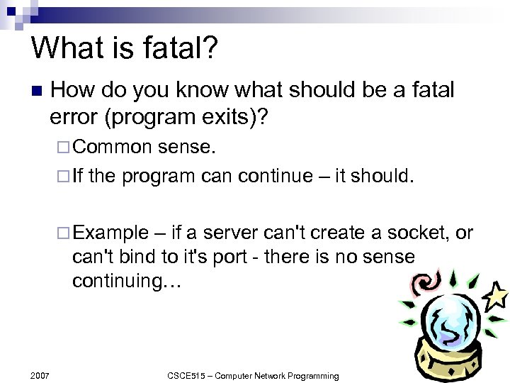 What is fatal? n How do you know what should be a fatal error