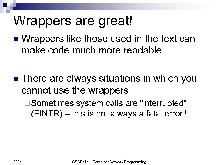 Wrappers are great! n Wrappers like those used in the text can make code