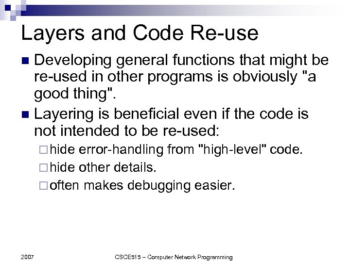 Layers and Code Re-use Developing general functions that might be re-used in other programs