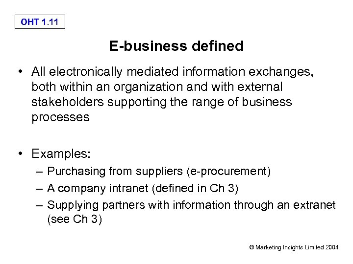 OHT 1. 11 E-business defined • All electronically mediated information exchanges, both within an