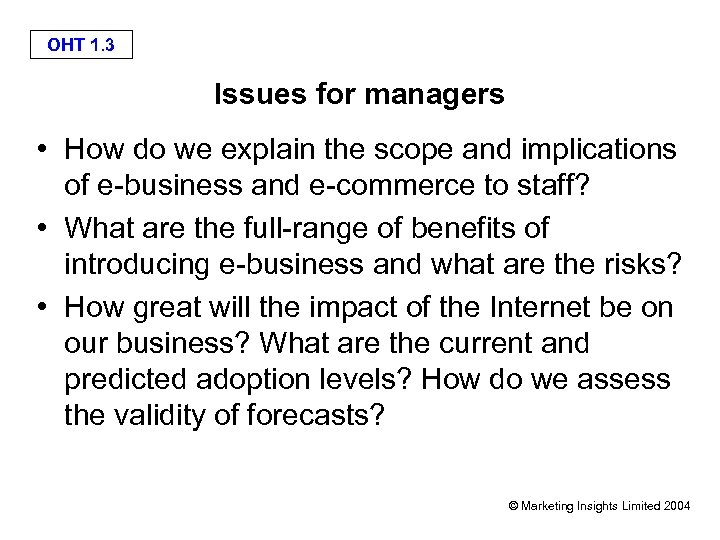 OHT 1. 3 Issues for managers • How do we explain the scope and