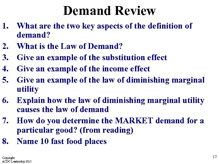 Demand Review 1. What are the two key aspects of the definition of demand?