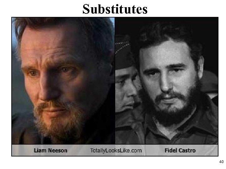 Substitutes 40