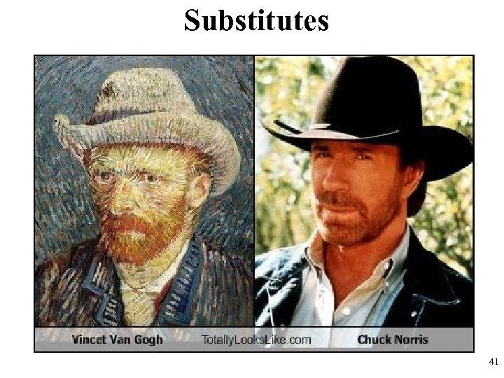 Substitutes 41