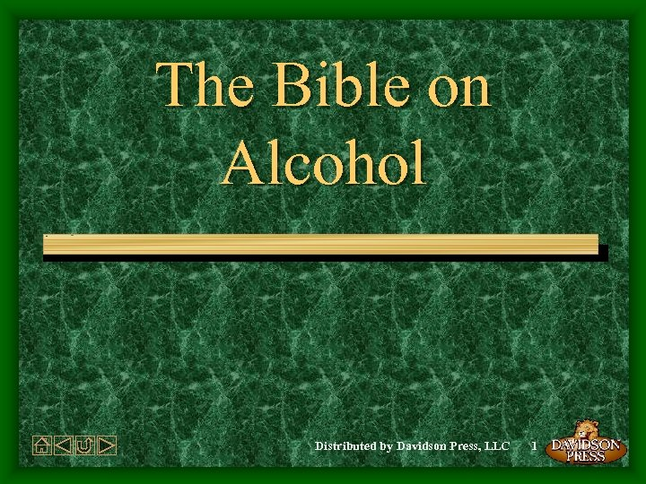 The Bible on Alcohol Distributed by Davidson Press, LLC 1