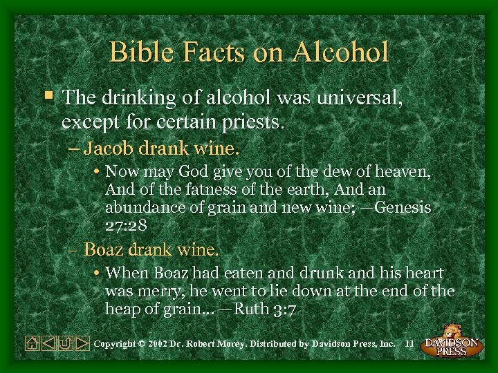 Bible Facts on Alcohol § The drinking of alcohol was universal, except for certain