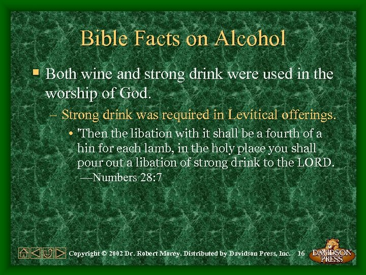 Bible Facts on Alcohol § Both wine and strong drink were used in the