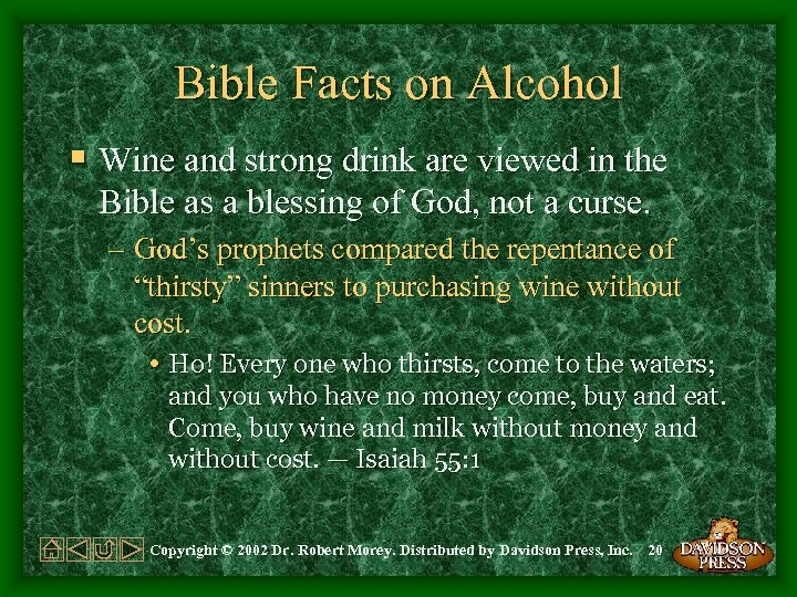 Bible Facts on Alcohol § Wine and strong drink are viewed in the Bible