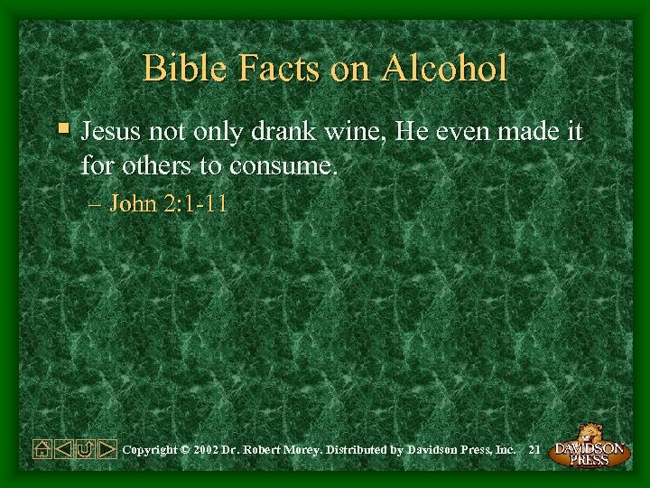 Bible Facts on Alcohol § Jesus not only drank wine, He even made it