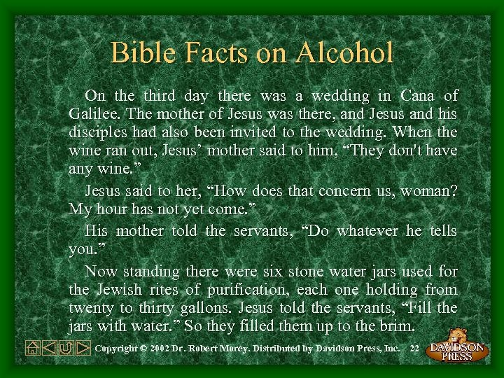 Bible Facts on Alcohol On the third day there was a wedding in Cana
