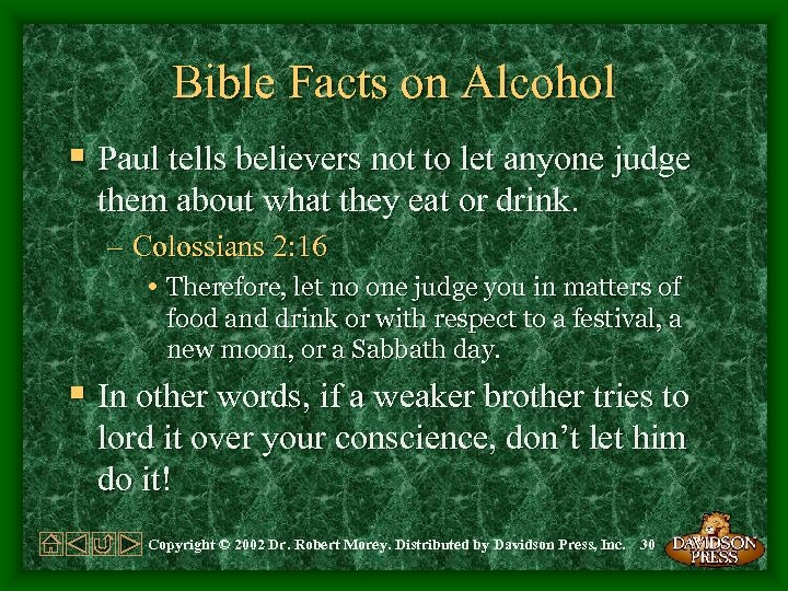 Bible Facts on Alcohol § Paul tells believers not to let anyone judge them