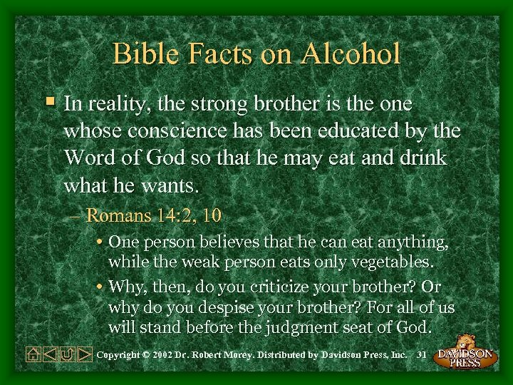 Bible Facts on Alcohol § In reality, the strong brother is the one whose