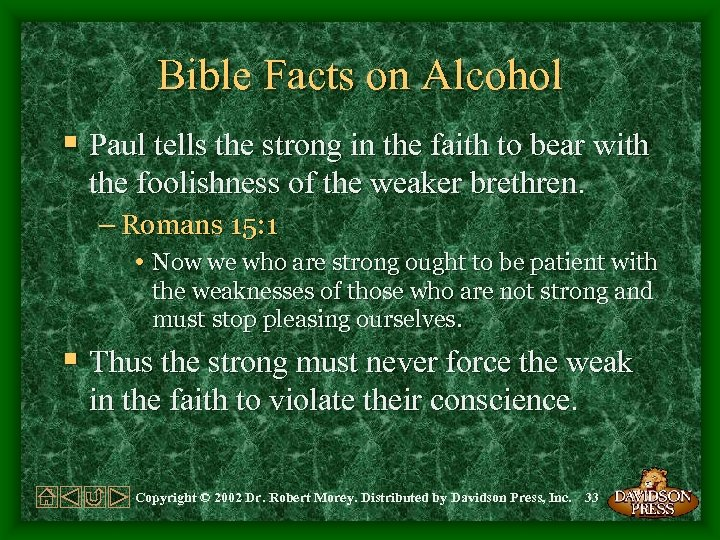 Bible Facts on Alcohol § Paul tells the strong in the faith to bear