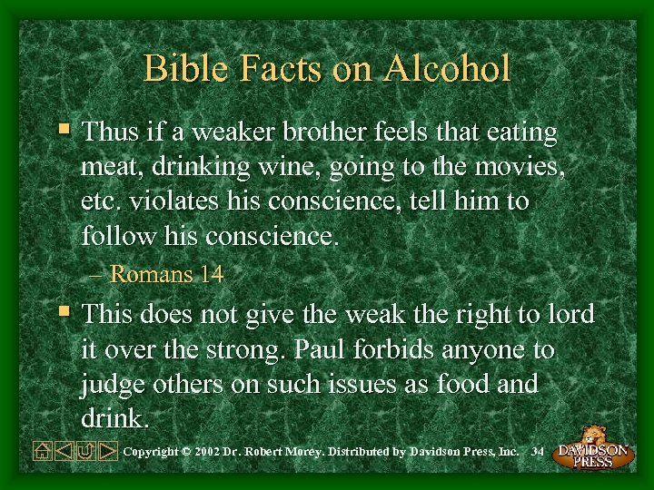 Bible Facts on Alcohol § Thus if a weaker brother feels that eating meat,