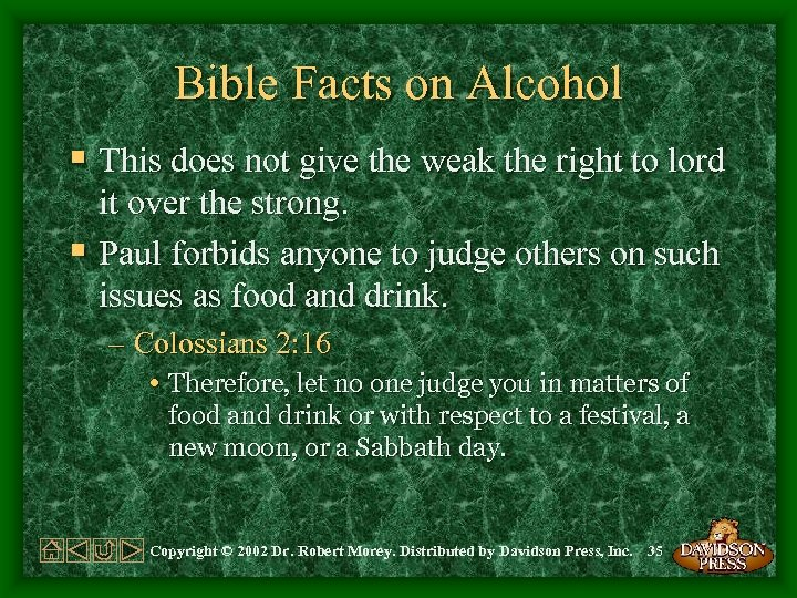 Bible Facts on Alcohol § This does not give the weak the right to