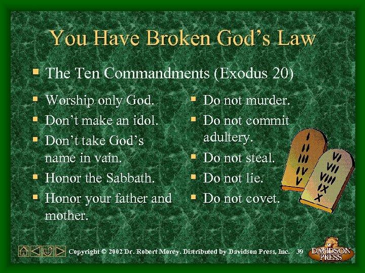 You Have Broken God's Law § The Ten Commandments (Exodus 20) § § §