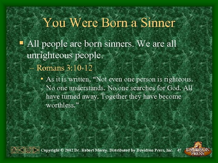 You Were Born a Sinner § All people are born sinners. We are all